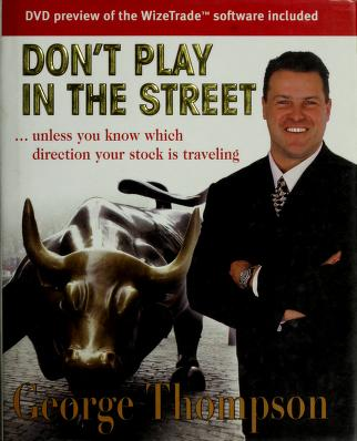 Cover of: Don't play in the Street | George Thompson