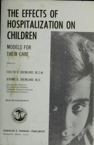 Cover of: The Effects of hospitalization on children | Edited by Evelyn K. Oremland and Jerome D. Oremland.