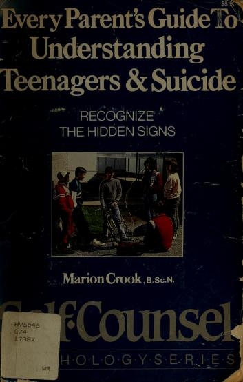 Cover of: Every Parent's Guide to Understanding Teenagers and Suicide | Marion Crook