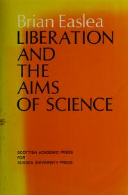 Cover of: Liberation and the aims of science | Brian Easlea