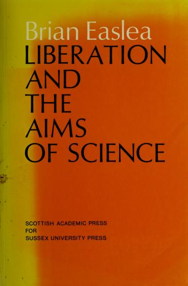 Liberation and the aims of science by Brian Easlea