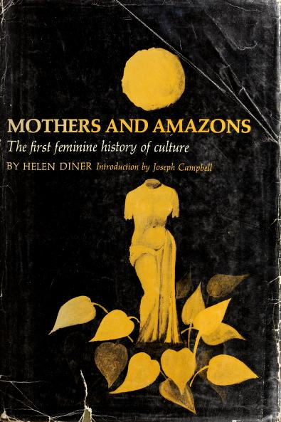 Mothers and Amazons by Bertha Eckstein-Diener
