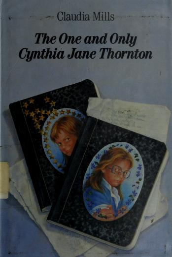 Cover of: The one and only Cynthia Jane Thornton | Claudia Mills