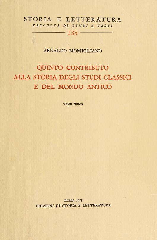 Quinto contributo alla storia degli studi classici e del mondo antico by Arnaldo Momigliano