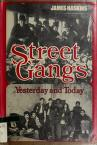 Cover of: Street gangs: yesterday and today
