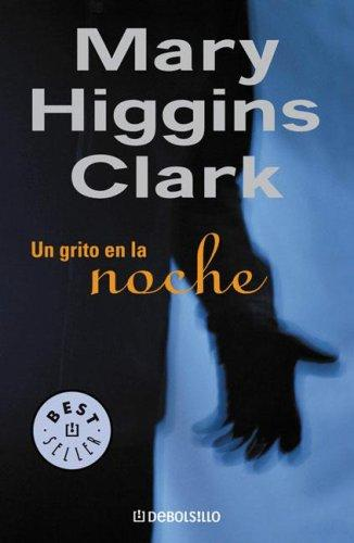 Un Grito en la Noche / A Cry in the Night (Best Seller by Mary Higgins Clark