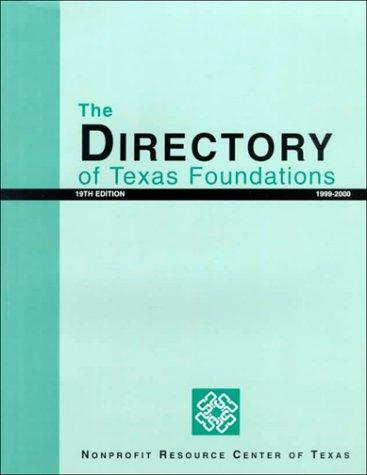 The Directory of Texas Foundations 1999-2000 (Directory of Texas Foundations, 19th ed) by Frances G. Atwood