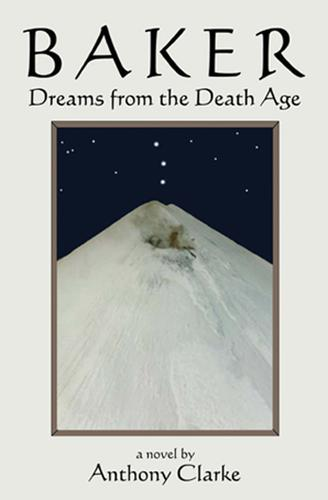 BAKER: Dreams from the Death Age by Anthony Clarke